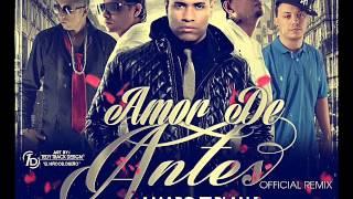 Amor De Antes (Remix) - Ñengo Flow, Plan B Ft Amaro And Jory Boy ◄ ®★