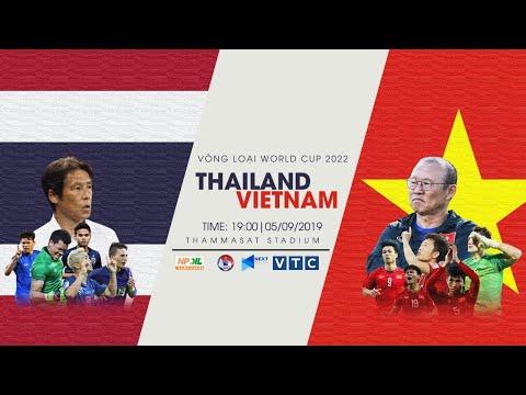 TRỰC TIẾP | THÁI LAN - VIỆT NAM | VÒNG LOẠI WORLD CUP 2022
