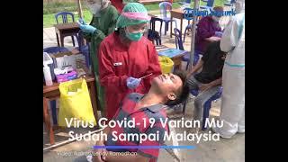 Waspada, Virus Covid 19 Varian Mu Sudah Sampai Malaysia