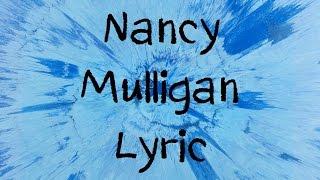 Nancy Mulligan - Ed Sheera [Lyric]