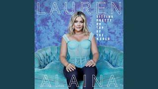 Lauren Alaina On Top Of The World