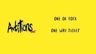 One Way Ticket -ONE OK ROCK lyrics video - YouTube