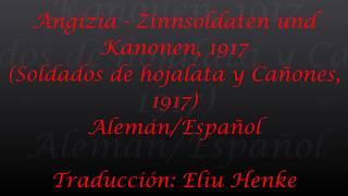 Angizia - Zinnsoldaten un Kanonen, 1917 (Subtitulos Alemán/Español)