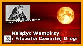 Księżyc Wampirzy i Filozofia Czwartej Drogi