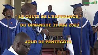 CULTE DE L'ESPÉRANCE__JOUR DE PENTECÔTE DU DIMANCHE 31 MAI 2020