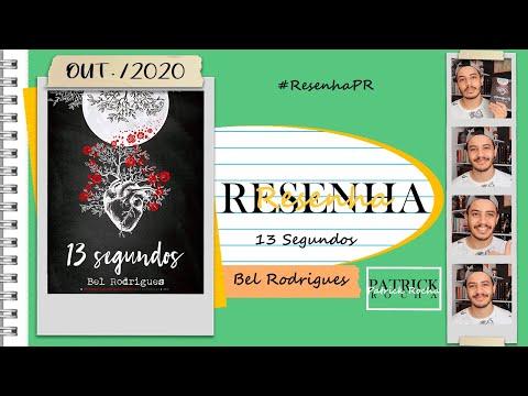 Resenha: 13 Segundos (Bel Rodrigues) | Patrick Rocha