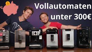 Welcher ist der beste günstige Kaffeevollautomat unter 300€?