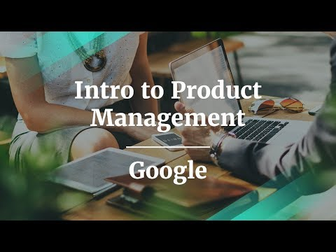 Intro to Product Management by former Google Product Manager ...