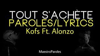 Kofs   Tout S'achète Ft. Alonzo (Paroles)