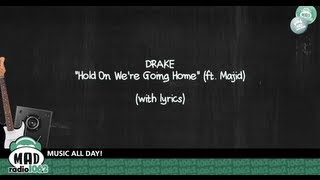 Drake - Hold On We're Going Home (ft. Majid) - With Lyrics