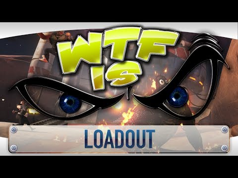 ► WTF Is... - Loadout ? video thumbnail