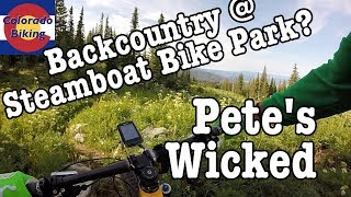 Backcountry riding at Steamboat Bike Park - Pete's Wicked trail,