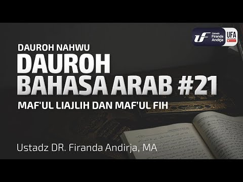 Dauroh Bahasa Arab Nahwu #21 Ustadz Dr Firanda Andirja, M A