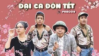 [Nhạc Chế] Đại Ca Đón Tết | Đỗ Duy Nam - Trung Ruồi - Parody Official