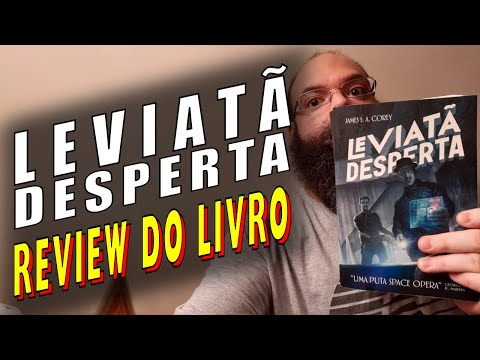 Leviatã Desperta [Leviathan Wakes] James S. A. Correy | Review de Livro Brasil