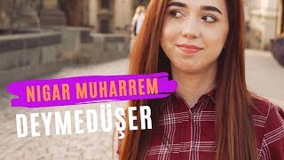 Nigar Muharrem   Deymeduser (Official Video Clip)