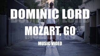"Dominic Lord -""Mozart, Go"" (Official Music Video)"