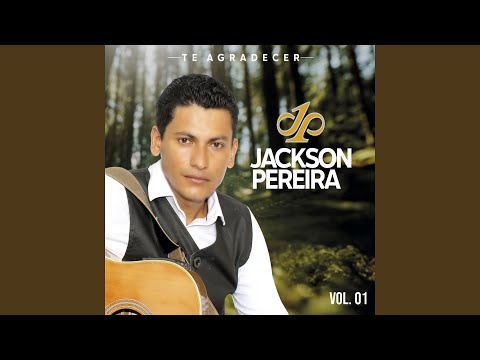 JACKSON PEREIRA TE AGRADECER