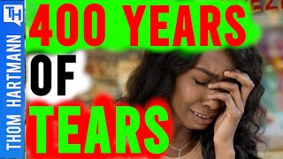 400 Years of Tears: Can Black People EVER Be Free?