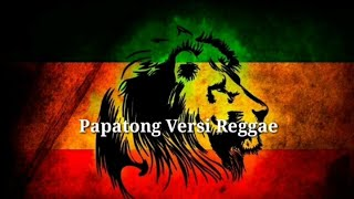 Papatong Versi Reggae