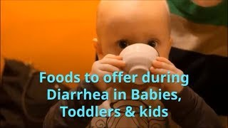 Loose Motions / Diarrhea Foods for Babies, Toddlers & kids