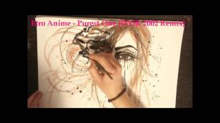 Etro Anime - Purest One (iVOR 2002 Remix)