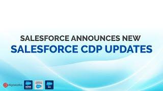 Salesforce Announces New Salesforce CDP Updates