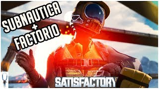 Subnautica + Factorio = SATISFACTORY - Building On An Alien Planet for a Mysterious Purpose