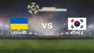 [28.05.2016]  Ukraine vs Korea [The Intercontinentals]