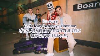洋楽 和訳 Marshmello x Jonas Brothers - Leave Before You Love Me