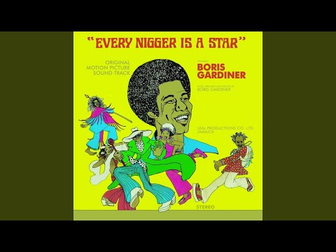 Every Nigger Is A Star (Song) by Boris Gardiner