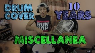 10 Years - Miscellanea (Drum Cover)