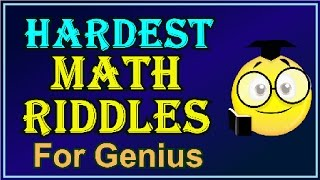 7 Hardest Math Riddles for Geniuses