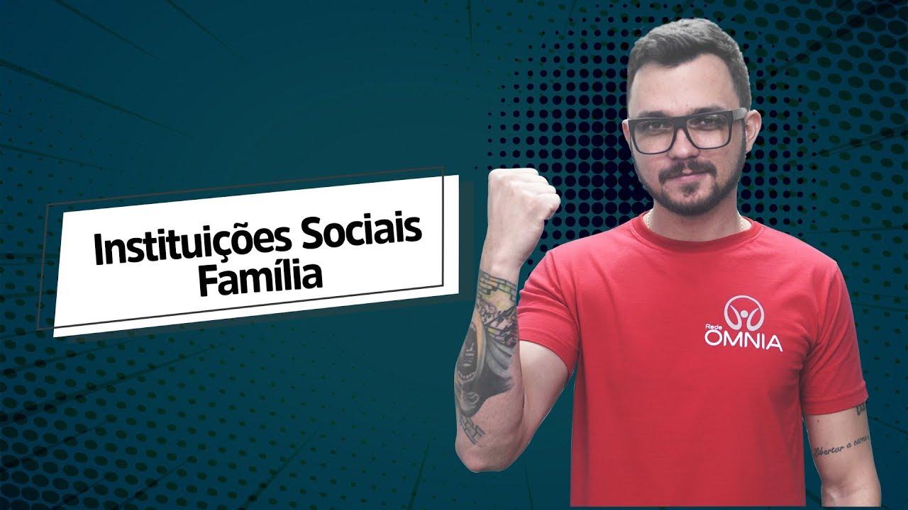 Instituições Sociais: Família