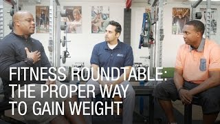 Fitness Roundtable: The Proper way to Gain Weight