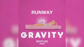Ralph   Gravity, RUNWAY Bootleg Remix