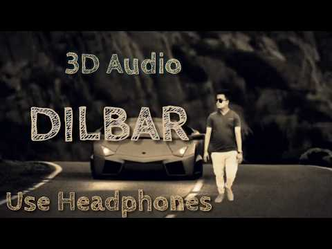 3D Audio|Dilbar Dilbar Bass Boosted 4d Audio Song| Pagalworld Download
