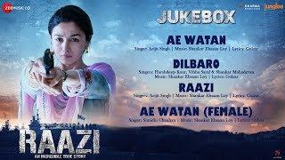Raazi   Full Movie Audio Jukebox | Alia Bhatt | Shankar Ehsaan Loy