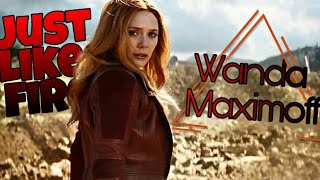 Wanda Maximoff • Just Like Fire