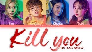 Hot Place - Kill you