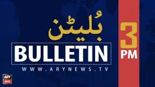 ARY News   Bulletin   3 PM   22nd July 2021