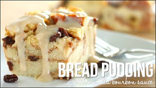 Bread Pudding with Vanilla Bourbon Sauce - Homemade Bread Pudding Recipe!