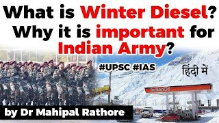 What is Winter Diesel? Significance of winter diesel for Indian Army in Ladakh, Current Affairs 2020