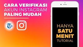 Cara Verifikasi Akun Instagram Mudah, Simak Tutorial Berikut Ini!