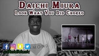Daichi Miura (三浦大知) - Look What You Did [Choreo Video] REACTION
