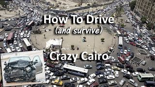 Getting Behind The Wheel In Crazy Cairo (If You Dare)