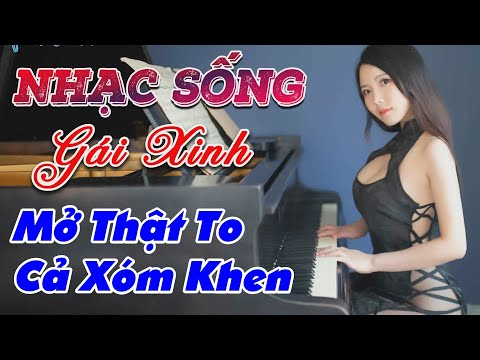 nhac-song-remix-gai-xinh-lk-nhac-song-tru-tinh-remix-mo-that-to-ca-xom-khen