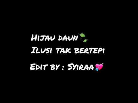 Ilusi Tak Bertepi - Hijau Daun Lyrics Mp3