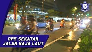 OPS Samseng Jalanan Polis Tutup Jalan Raja Laut