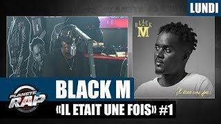 """Planète Rap   Black M """"Il était Une Fois"""" #Lundi"""